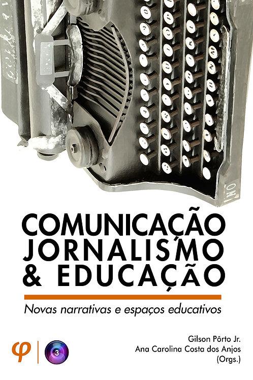 Comunicação, jornalismo e educação: novas narrativas e espaços educativos