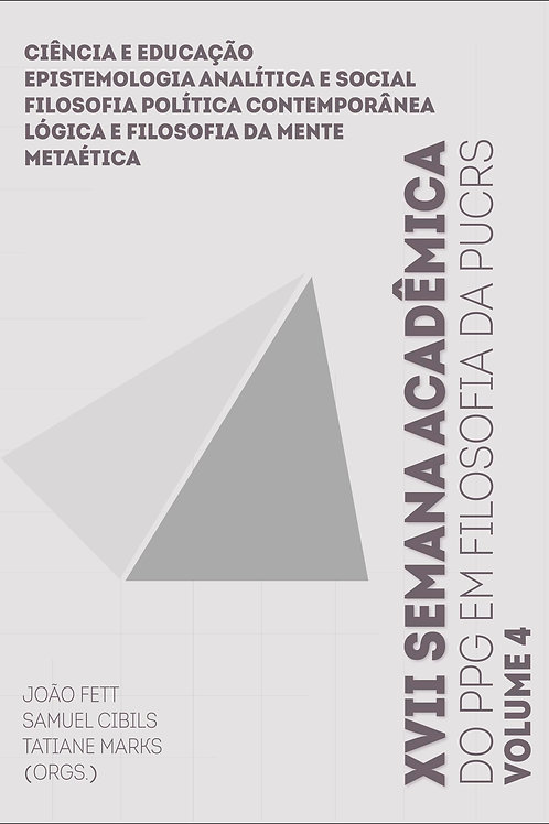 XVII Semana Acadêmica do PPG em Filosofia da PUCRS: volume 4