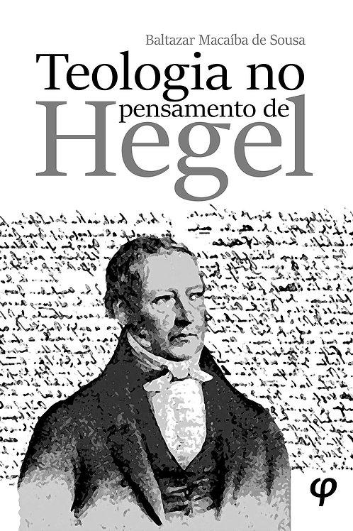 Teologia no pensamento de Hegel - Baltazar Macaíba de Sousa