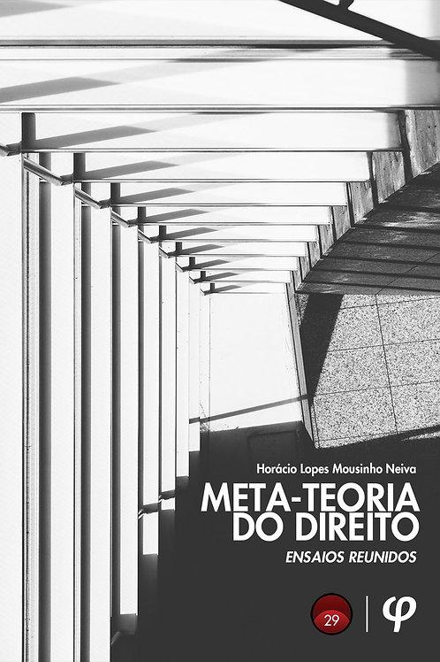 Meta-teoria do direito: ensaios reunidos - Horácio Lopes Mousinho Neiva