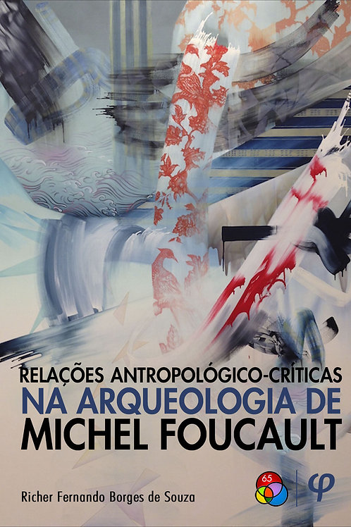 Relações Antropológico-Críticas na Arqueologia de Michel Foucault