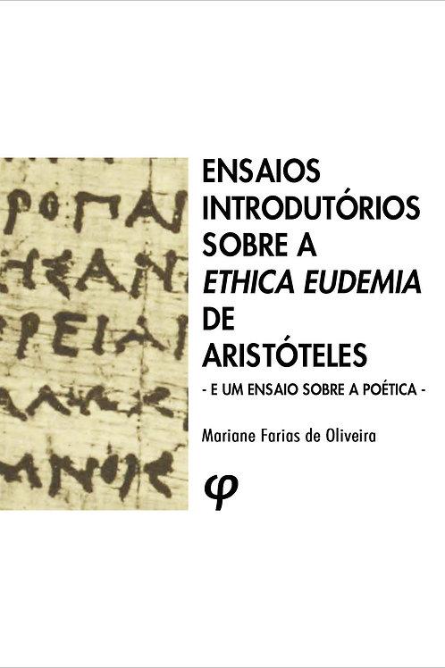 Ensaios introdutórios sobre a Ethica Eudêmia de Aristóteles e um ensaio sobre a