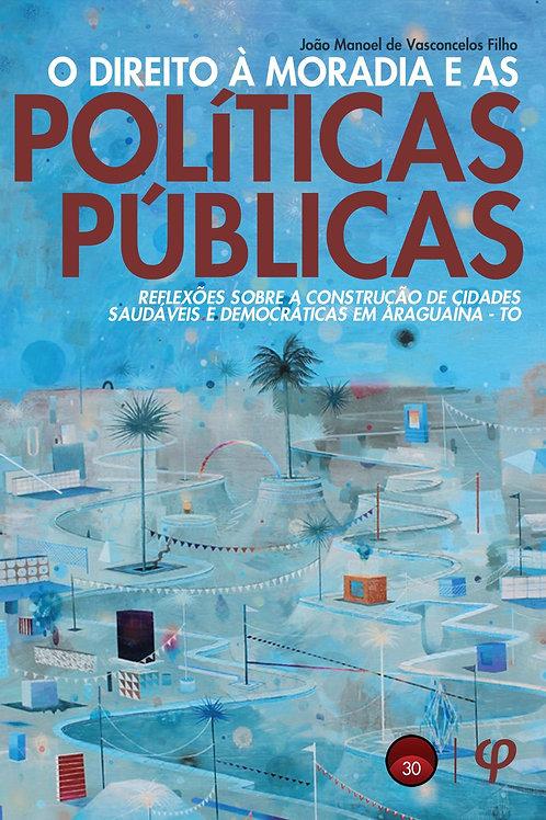 O direito à moradia e as políticas públicas: reflexões sobre a construção de cid