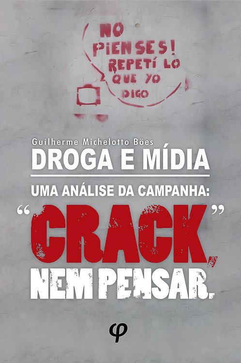 """Droga e mídia: uma análise da campanha """"Crack nem pensar"""""""