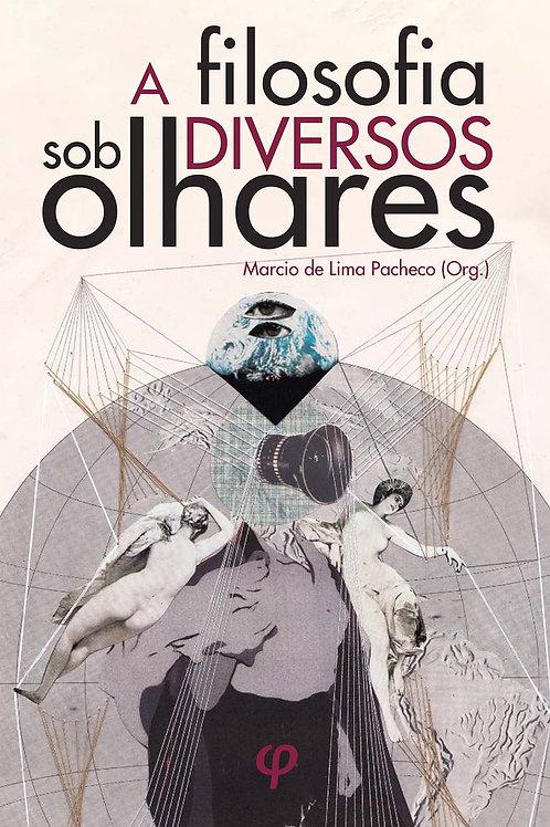 A filosofia sob diversos olhares - Marcio de Lima Pacheco (Org.)