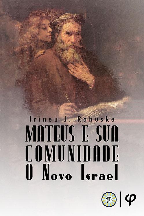 Mateus e sua comunidade: o novo Israel - Irineu J. Rabuske