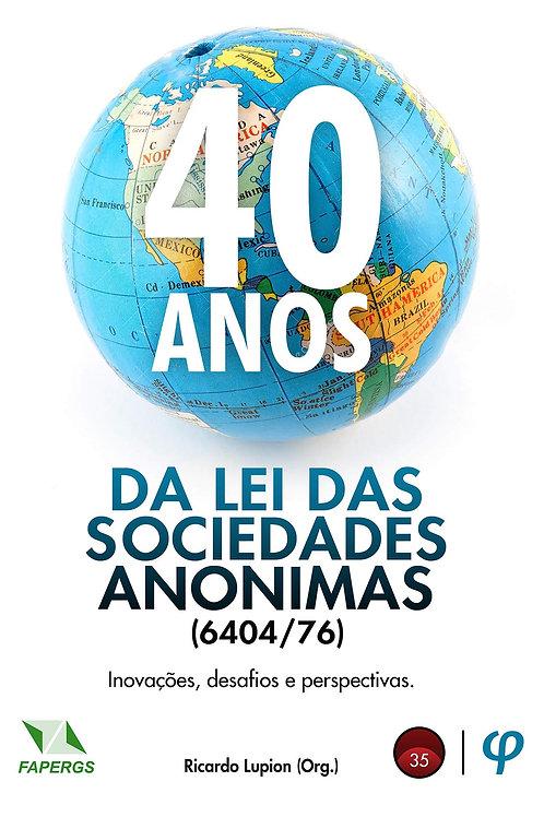 40 anos da lei das sociedades anonimas (6404/76) - Ricardo Lupion (Org.)