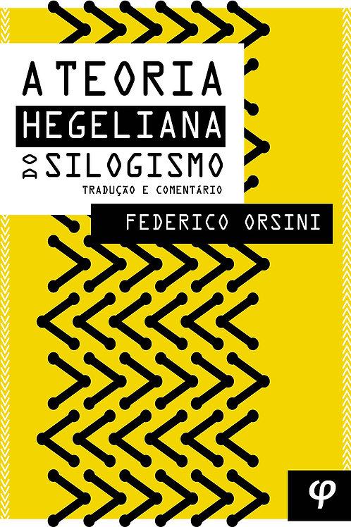 A teoria hegeliana do silogismo: tradução e comentário - Federico Orsini
