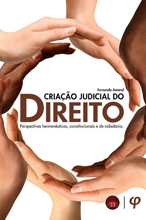 Criação judicial do direito - Fernando Amaral