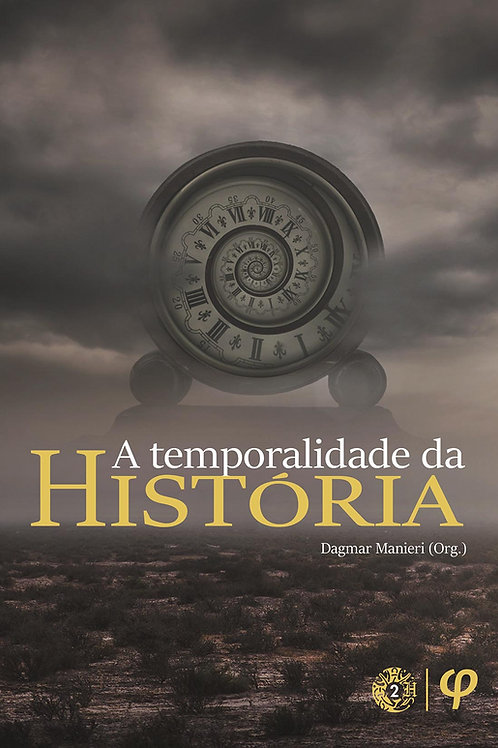 A temporalidade da história - Dagmar Manieri (Org.)