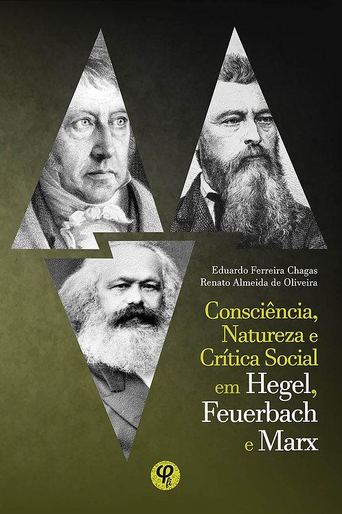 Consciência, natureza e crítica social em Hegel, Feuerbach e Marx