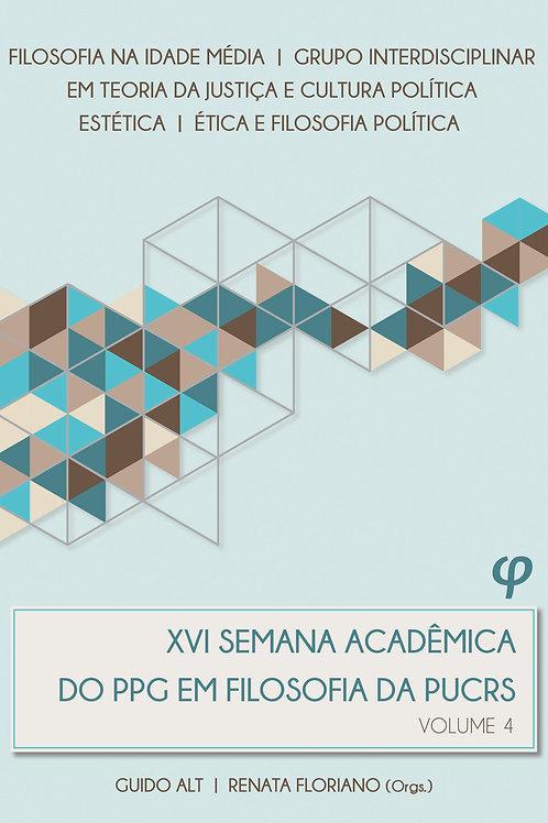 XVI Semana Acadêmica do PPG em Filosofia da PUCRS: volume 4