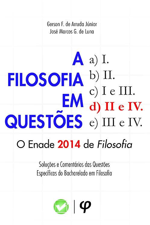 A filosofia em questões: o Enade 2014  - Gerson Júnior; José de Luna