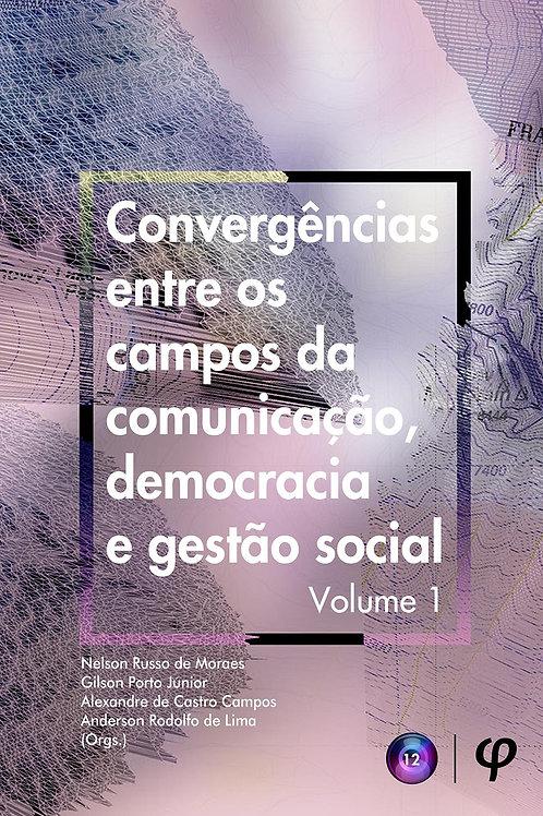 Convergências entre os campos da comunicação, democracia e gestão social 1