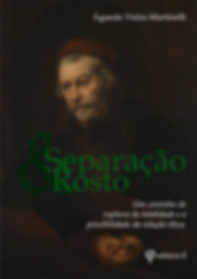 Separação e rosto: um caminho de ruptura da totalidade e a possibilidade da relação ética - Águeda Vieira Martinelli