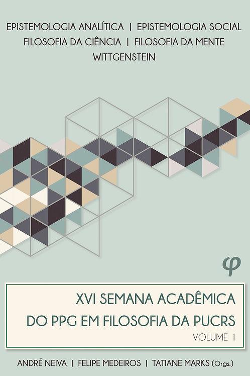 XVI Semana Acadêmica do PPG em Filosofia da PUCRS: volume 1