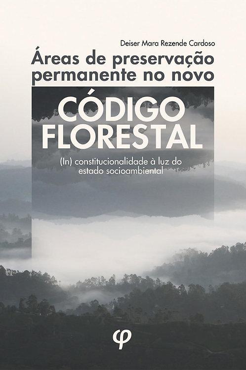 Áreas de preservação permanente no novo código florestal - Deiser M. R. Cardoso