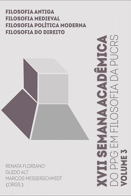 XVII Semana Acadêmica do PPG em Filosofia da PUCRS: volume 3
