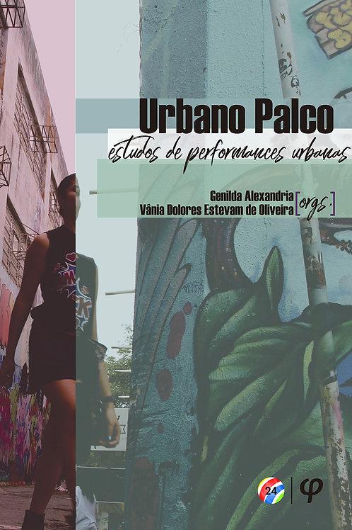 Urbano Palco: estudos de performances urbanas