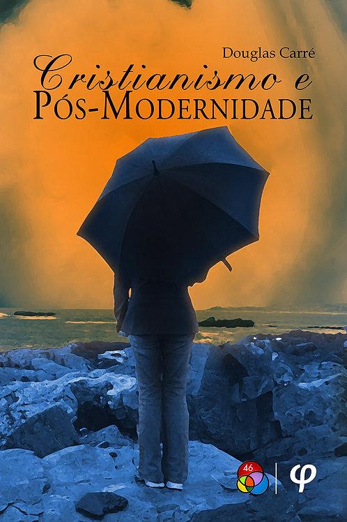 Cristianismo e pós-modernidade - Douglas Carré