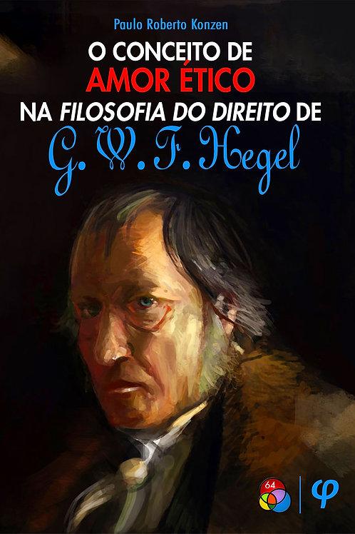 O Conceito de Amor Ético na Filosofia do Direito de G. W. F. Hegel
