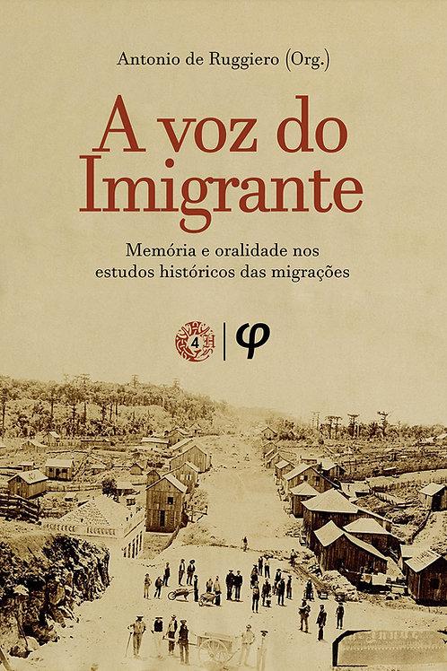 A voz do imigrante: memória e oralidade nos estudos históricos das migrações