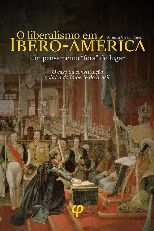 O liberalismo em Ibero-América - Alberto Vivar Flores