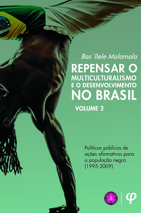 Repensar o multiculturalismo e o desenvolvimento no Brasil - Volume 2