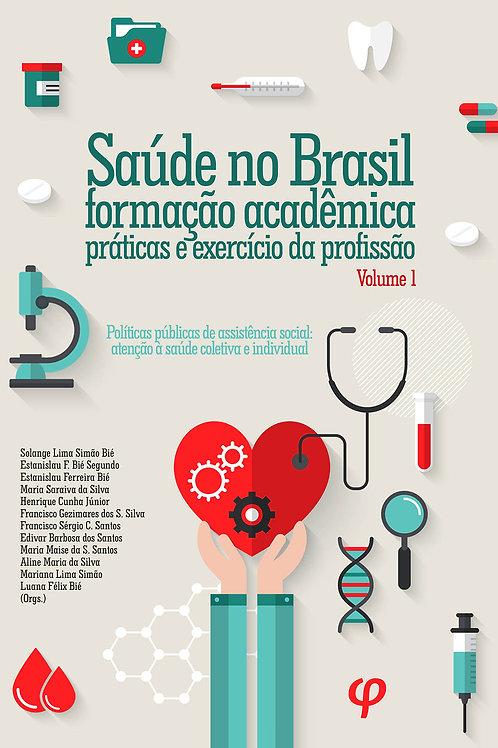 Saúde no Brasil, formação acadêmica, práticas e exercício da profissão, volume 1
