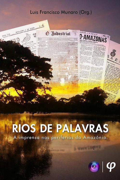 Rios de palavras - Luís Francisco Munaro (Org.)