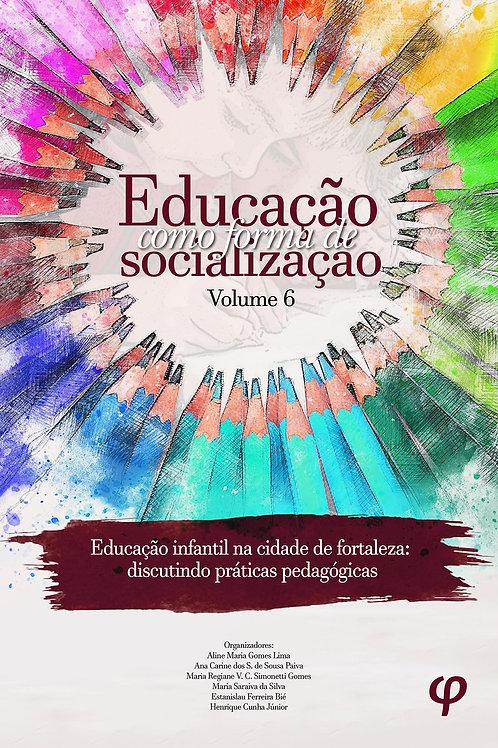 Educação Como Forma de Socialização - Volume 6