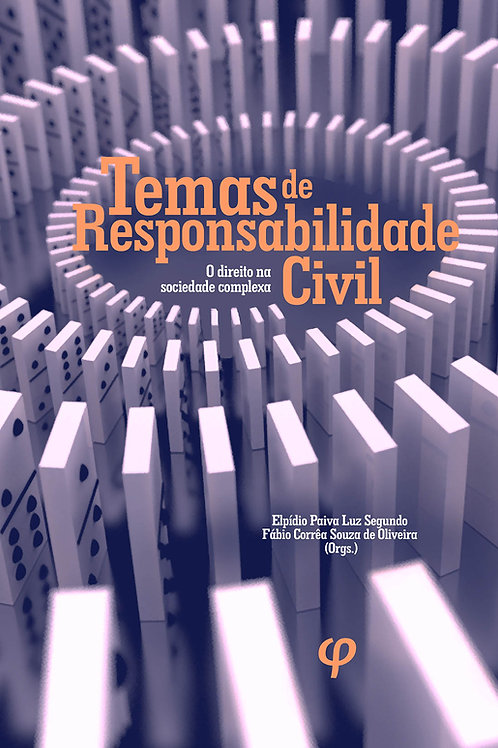 Temas de responsabilidade civil: o direito na sociedade complexa