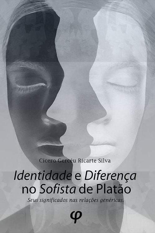 Identidade e Diferença no Sofista de Platão - Cícero Gercéu R. Silva