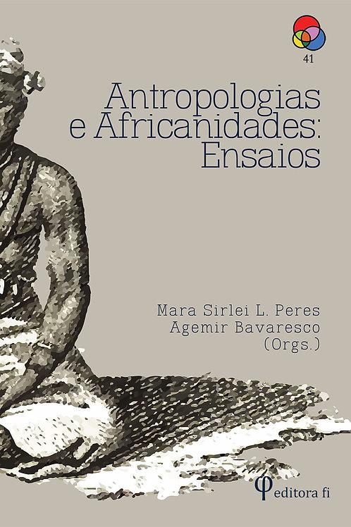 Antropologias e africanidades: Ensaios