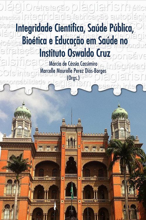 FIOCRUZ - Integridade Científica, Saúde Pública, Bioética e Educação em Saúde