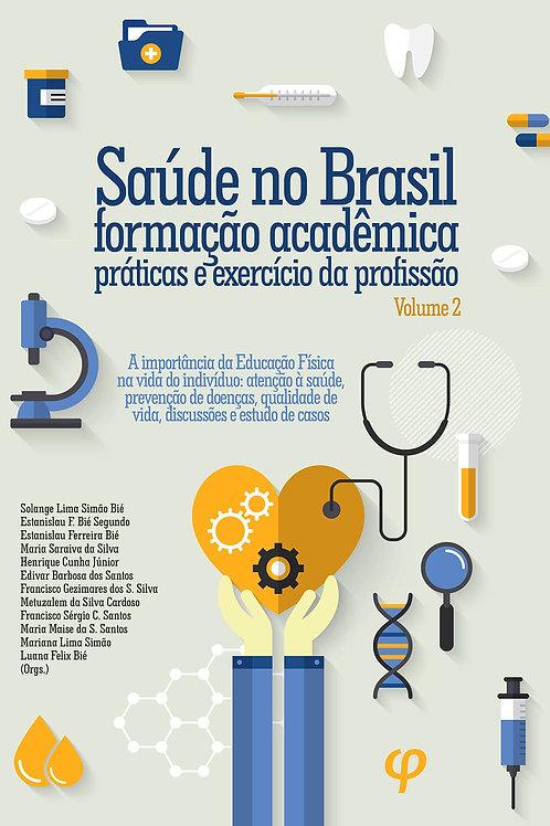 Saúde no Brasil, formação acadêmica, práticas e exercício da profissão, Volume 2