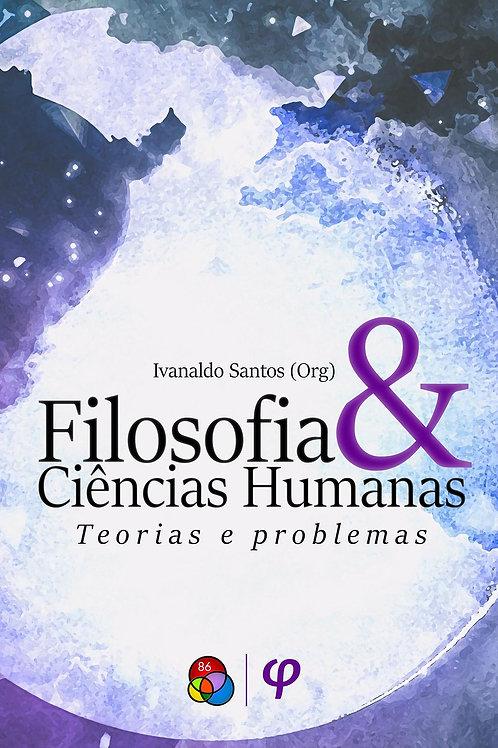 Filosofia e Ciências Humanas: teorias e problemas - Ivanaldo Santos (Org.)