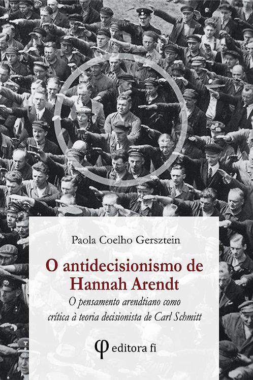 O antidecisionismo de Hannah Arendt; o pensamento