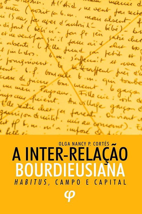 A inter-relação bourdieusiana: habitus, campo e capital - Olga Nancy P. Cortés
