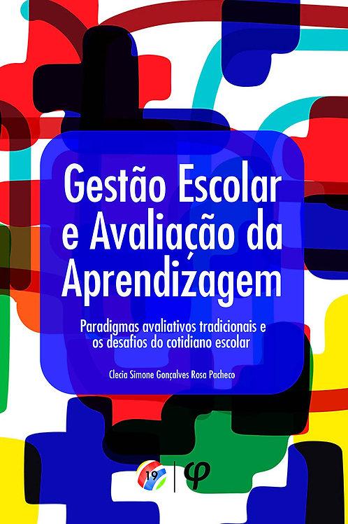 Gestão escolar e avaliação da aprendizagem: paradigmas avaliativos tradicionais