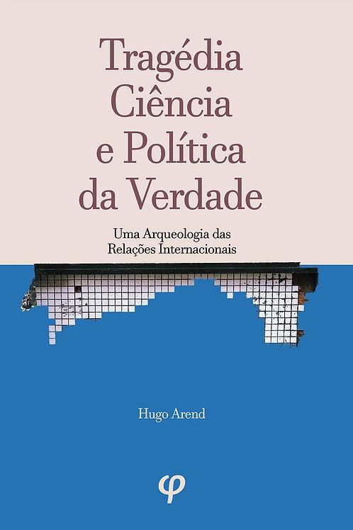 Tragédia, ciência e política da verdade