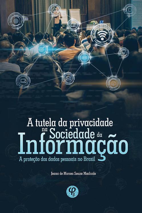 A tutela da privacidade na sociedade da informação