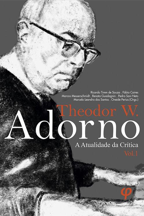 Theodor W. Adorno: a atualidade da crítica: vol. 1