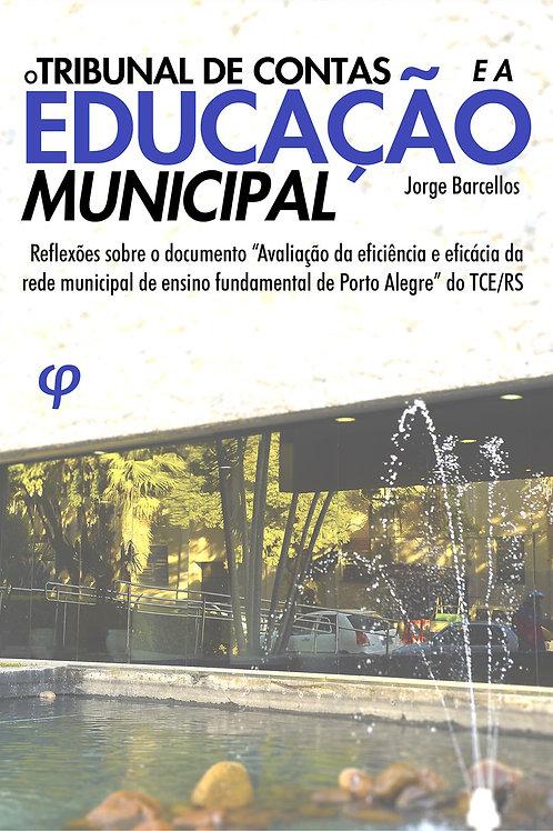O tribunal de contas e a educação municipal - Jorge Barcellos