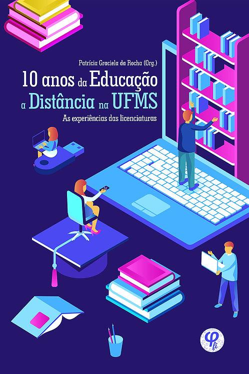 10 anos da Educação a Distância na UFMS: as experiências das licenciaturas