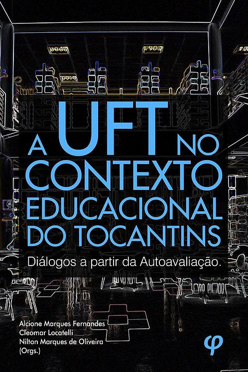 A UFT no contexto educacional do Tocantins: diálogos a partir da autoavaliação