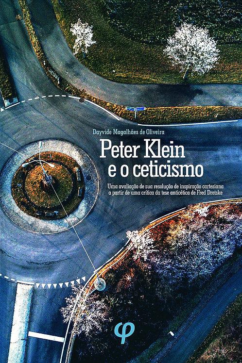 Peter Klein e o ceticismo - Dayvide Magalhães de Oliveira