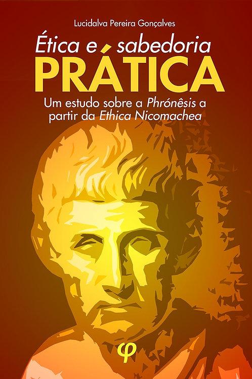 Ética e sabedoria prática - Lucidalva Pereira Gonçalves