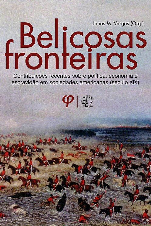 Belicosas fronteira - Jonas M. Vargas (Org.)