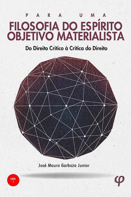 Para uma Filosofia do Espírito Objetivo Materialista - José Mauro Garboza Junior